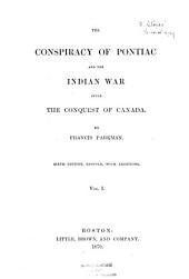 The Conspiracy of Pontiac: And the Indian War After the Conquest of Canada, Volume 1