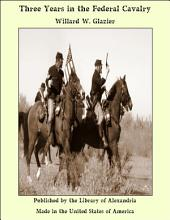 Three Years in the Federal Cavalry