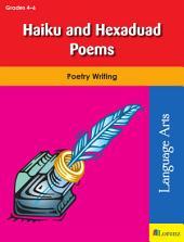 Haiku and Hexaduad Poems: Poetry Writing