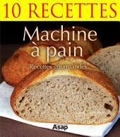 Machine à pain : 10 recettes gratuites