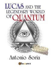 Lucas and the legendary world of Quantum (Deluxe version)