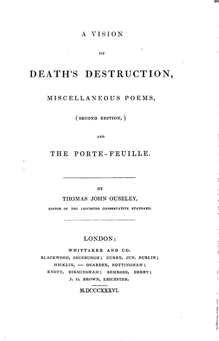 A vision of death's destruction, Miscellaneous poems, second edition, and the porte-feuille