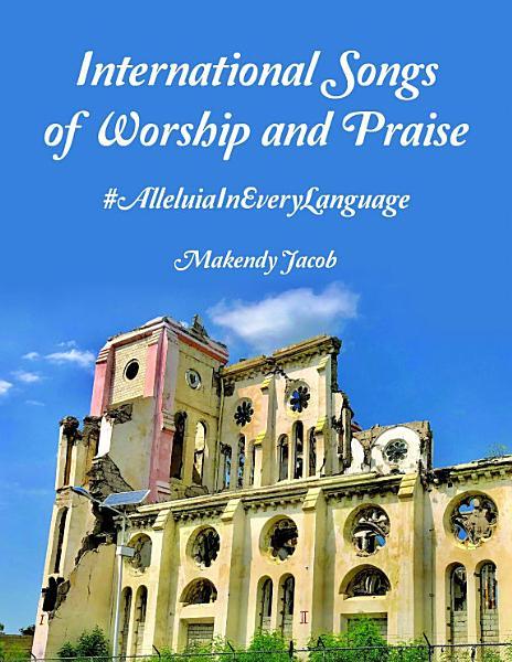 International Songs of Worship and Praise   AlleluiaInEveryLanguage