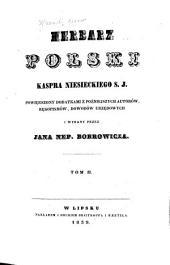 Herbarz polski Kaspra Niesieckiego, S. J. Powiększony dodatkami z poźniejszych autorów rękopismów, dowodów: Tom 2