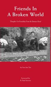 Friends in a Broken World: Thoughts on Friendship from the Emmaus Road