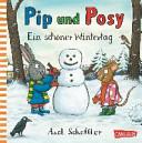 Pip und Posy  Ein sch  ner Wintertag PDF