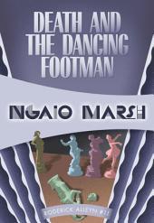 Death and the Dancing Footman: Inspector Roderick Alleyn #11