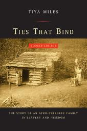 Ties That Bind: The Story of an Afro-Cherokee Family in Slavery and Freedom, Edition 2
