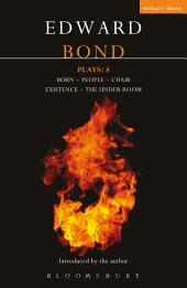 Bond Plays: 8: Born; People; Chair; Existence; The Under Room