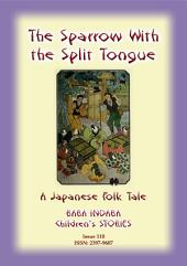 THE SPARROW WITH THE SLIT TONGUE - A Japanese Folk Tale: Baba Indaba Children's Stories - Issue 110