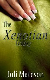 The Xenotian Ecstasy: Parnormal Erotica: (Adults Only Erotica)