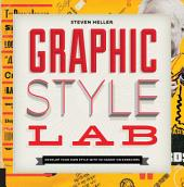 Playing with Graphic Style: Creating a Design Voice in 50 Exercises