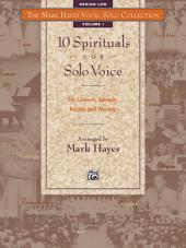 The Mark Hayes Vocal Solo Collection: 10 Spirituals for Solo Voice (Medium Low Voice): For Concerts, Contests, Recitals, and Worship
