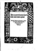 De contritionis veritate aureum opus Fratris Joa[n]nis Viualdi de Monte regali.ordinis fratrum predicatoru[m] sacre pagine professoris