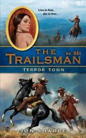 The Trailsman #351: Terror Town