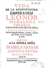 Vida de la Augustissima Emperatriz Leonor Madalena Theresa