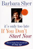 It s Only Too Late If You Don t Start Now PDF