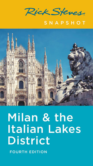Rick Steves Snapshot Milan   the Italian Lakes District