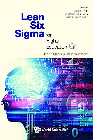Lean Six Sigma For Higher Education  Research And Practice PDF