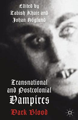 Transnational and Postcolonial Vampires PDF