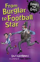 Books For Boys: 13: From Burglar to Football Star