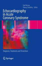 Echocardiography in Acute Coronary Syndrome: Diagnosis, Treatment and Prevention