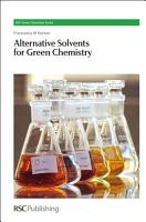 Alternative Solvents for Green Chemistry PDF