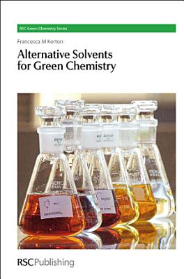 Alternative Solvents for Green Chemistry PDF