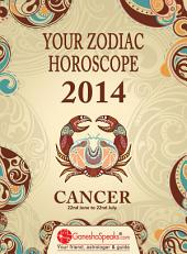 CANCER – YOUR ZODIAC HOROSCOPE 2014: Your Zodiac Horoscope by GaneshaSpeaks.com - 2014