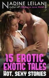 15 Erotic Exotic Tales (Adult Romantic Erotica)