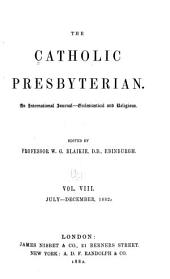 The Catholic Presbyterian: Volume 8