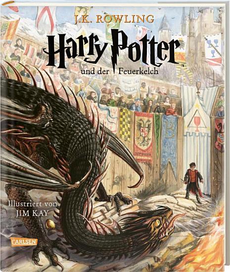 Harry Potter und der Feuerkelch  farbig illustrierte Schmuckausgabe   Harry Potter 4  PDF
