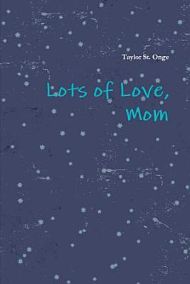Lots of Love  Mom PDF