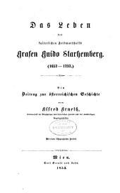 Das Leben des kaiserlichen Feldmarschalls Grafen Guido Starhemberg, 1657-1737: ein Beitrag zur österreichischen Geschichte