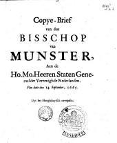 Copye-brief van den bisschop van Munster, aen de ho. mo. heeren staten generael der Vereenighde Nederlanden, van date den 14 spetember, 1665