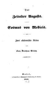 Das Zeitalter Augusts: Cosmas von Medicis. Zwei akadem. Reden