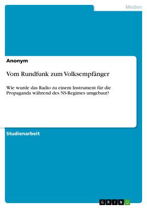 Vom Rundfunk zum Volksempf  nger PDF