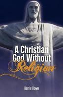 A Christian God Without Religion PDF