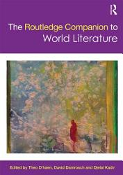 The Routledge Companion To World Literature Book PDF