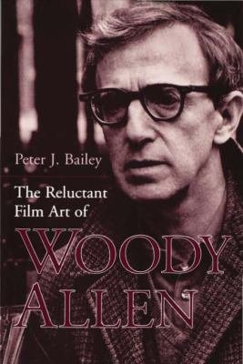 The Reluctant Film Art of Woody Allen PDF