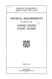 Physical Requirements for Service in the United States Coast Guard, July 1916