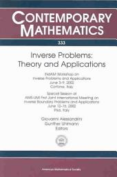Inverse Problems: Theory and Applications : INdAM Workshop on Inverse Problems and Applications, June 3-9, 2002, Cortona, Italy : Special Session at AMS-UMI First Joint International Meeting on Inverse Boundary Problems and Applications, June 12-16, 2002, Pisa, Italy