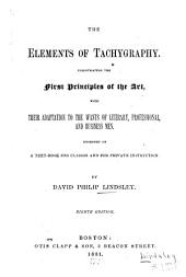The Elements of Tachygraphy ...