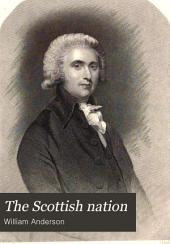 The Scottish Nation: Or, The Surnames, Families, Literature, Honours, and Biographical History of the People of Scotland, Volume 2