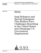 Iraq: Iraqi Refugees and Special Immigrant Visa Holders Face Challenges Resettling in the United States and Obtaining U. S. Government Employment