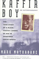 Kaffir Boy  The True Story of a Black Youth s Coming of Age in Apartheid South Africa Book