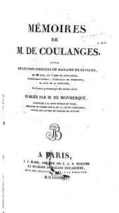 Mémoires de M. de Coulanges, suivis de lettres inédites de Madame de Sévigné, de son fils, de l'abbé de Coulanges, d'Arnauld-d'Andilly, d'Arnauld de Pomponne, de Jean de La Fontaine, et d'autres personnages du même siècle: publiés par M. de Monmerqué
