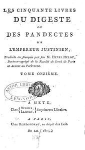 Les cinquante livres du Digeste ou des Pandectes de l'empereur Justinien: Volume11