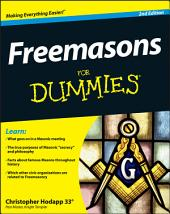 Freemasons For Dummies: Edition 2