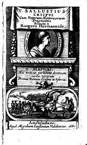 C. Sallustius Crispus: cum veterum historicorum fragmentis